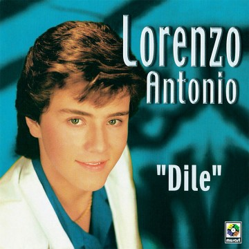 Lorenzo-Antonio-Exitos-Dile-CD-cover