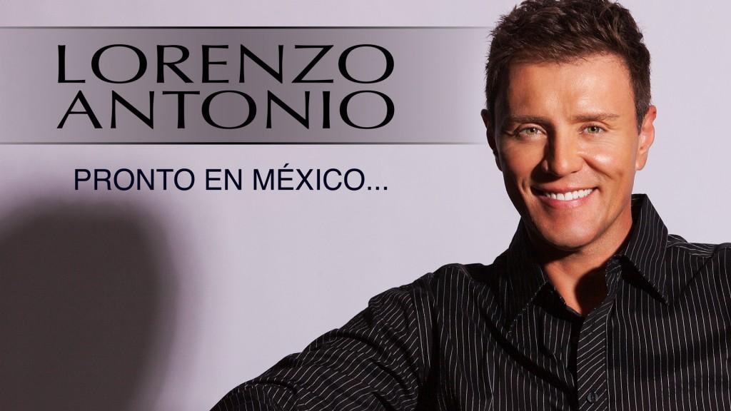 Lorenzo-Antonio-pronto-en-mexico-2