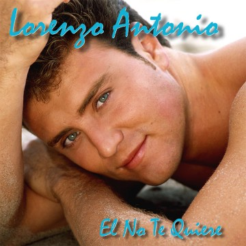 Lorenzo-Antonio-El-No-Te-Quiere